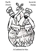 The Two Guys' Gourmet: A Cookbook for…