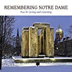 Remembering Notre Dame Part II: Living and…