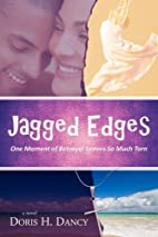Jagged Edges by Doris H. Dancy