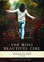 The Most Beautiful Girl: A True Story of a…