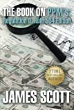 Scott, James: The Book on PPMs: Regulation D Rule 504 Edition (New Renaissance Series on Corporate Strategies) (Volume 3)