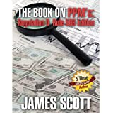 James Scott: The Book on PPMs: Regulation D Rule 506 Edition (New Renaissance Series on Corporate Strategies)