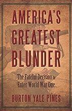 America's Greatest Blunder: The Fateful…