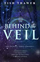 Behind the Veil: An Ovialell Series Omnibus…