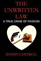 The Unwritten Law: A True Crime of Passion…