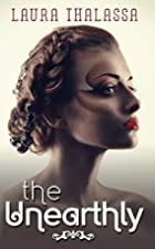 The Unearthly (The Unearthly Series) (Volume…