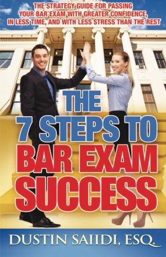 the-7-steps-to-bar-exam-success-the-strategy-guide-for-passing-your-bar-exam-with-greater-confidence-in-less-time-and-with-less-stress-than-the-rest
