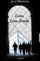 Love, Line-Break by Julie Meronek