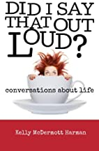 Did I Say That Out Loud?: Conversations…