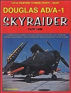 Douglas AD / A-1 Skyraider: Part 1 by Steve…