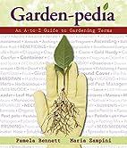 Garden-pedia: An A-to-Z Guide to Gardening…