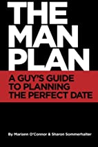 The Man Plan(TM): A Guy's Guide To Planning…