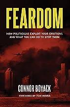 Feardom: How Politicians Exploit Your…