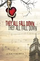 They All Fall Down by J.A. Blake