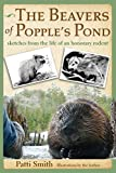 Smith, Patti: The Beavers of Popple's Pond: . . . and other sketches from the life of an honorary rodent