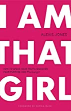 I Am That Girl: How to Speak Your Truth,…