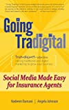Damani, Nadeem: Going Tradigital: Social Media Made Easy for Insurance Agents