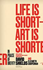 Life Is Short, Art Is Shorter by David…