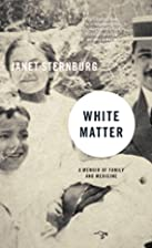 White Matter: A Memoir of Family and…