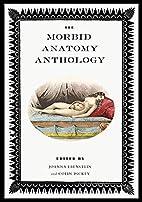 The Morbid Anatomy Anthology by Joanna…