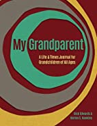 My Grandparent: A Life and Times Journal for…