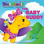 The Baby Buddy (Dino-Buddies - Friends of…