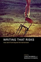 Writing That Risks: New Work from Beyond the…