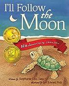 I'll Follow the Moon by Stephanie Lisa Tara