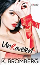 UnRaveled by K. Bromberg