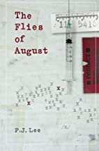 The Flies of August by P. J. Lee