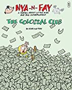 The Colossal Club (Nya-n-Fay; A Series about…