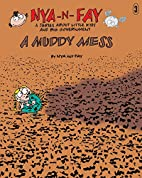 A Muddy Mess (Nya-n-Fay; A Series about…