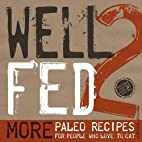 Well Fed 2: More Paleo Recipes for People…