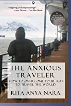 The Anxious Traveler: How to Overcome Your…
