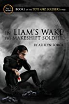 In Liam's Wake: The Makeshift Soldier (Toys…
