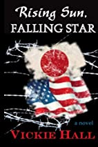 Rising Sun, Falling Star by Vickie Hall