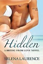 Hidden (Hiding from Love, #1) by Selena…
