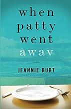When Patty Went Away by Jeannie Burt