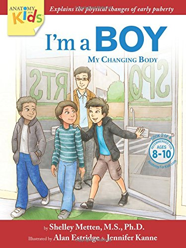 im-a-boy-my-changing-body-ages-8-to-10-anatomy-for-kids-book-prepares-younger-boys-for-early-changes-as-they-enter-puberty