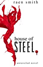 House of Steel (Unraveled) (Volume 1) by…
