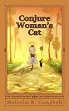 Conjure Woman's Cat by Malcolm R. Campbell
