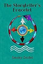 The Storyteller's Bracelet by Smoky Trudeau…