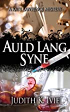 Auld Lang Syne by Judith K Ivie