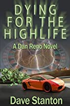 Dying for the Highlife by Dave Stanton