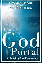 The God Portal by Tim Ferguson