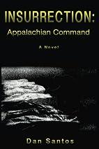 Insurrection: Appalachian Command by Dan…