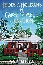 Heroes & Hooligans in Goose Pimple Junction…