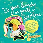 Do Your Laundry or You'll Die Alone by Becky…