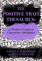The Positive Trait Thesaurus: A Writer's…