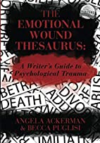 The Emotional Wound Thesaurus: A Writer's…